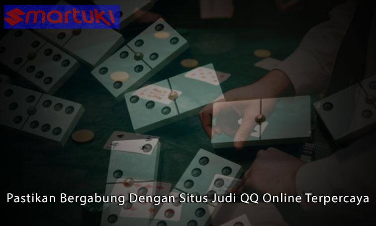 QQ Online Terpercaya Pastikan Bergabung Dengan Situs Judi